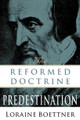Reformed Doctrine of Predestination (Boettner)