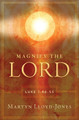 Magnify the Lord: Luke 1:46-55 (Lloyd-Jones)