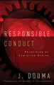 Responsible Conduct: Principles of Christian Ethics (Douma)