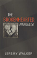 The Brokenhearted Evangelist (Walker)