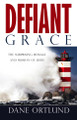 Defiant Grace: The Surprising Message and Mission of Jesus
