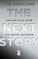 The Next Story: Life and Faith After The Digital Explosion (Limited Quantity)