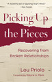 Picking Up the Pieces: Recovering from Broken Relationships (Priolo)