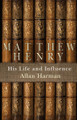 Matthew Henry: His Life And Influence (Harman)