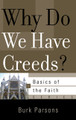 Why Do We Have Creeds? - Basics of the Faith Series (Parsons)