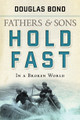 Hold Fast in a Broken World: Father and Sons, Vol. 2 (Bond)