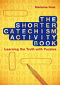  The Shorter Catechism Activity Book: Learning The Truth Through Puzzles