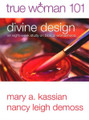 Divine Design: An Eight-Week Study on Biblical Womanhood