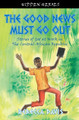 The Good News Must Go Out: Stories of God at Work in the Central African Republic (Davis)