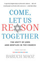 Come, Let Us Reason Together: The Unity of Jews and Gentiles in the Church (Maoz)