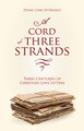 A Cord of Three Strands: Three Centuries of Christian Love Letters (Severance)
