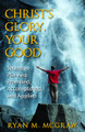 Christ's Glory, Your Good: Salvation Planned, Promised,  Accomplished, and Applied (McGraw)