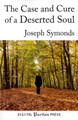 The Case and Cure of a Deserted Soul (Symonds)