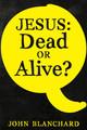 Jesus: Dead or Alive (Blanchard)