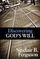 Discovering God's Will (Ferguson)