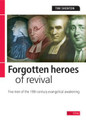 Forgotten Heroes of Revival: Great Men of the 18th Century Evangelical Awakening (Shenton)