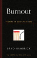 Burnout: Resting in God's Fairness - The Gospel for Real Life Series (Hambrick)