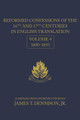 Reformed Confessions  of the 16th and 17th Centuries in English Translation: Volume 4, 1600–1693