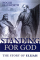 Standing for God: The Story of Elijah (Ellsworth)