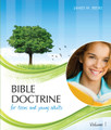 Bible Doctrine for Teens and Young Adults, Volume 1