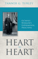 Heart to Heart: Octavius Winslow's Experimental Preaching (Turley)