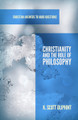 Christianity and the Role of Philosophy (Oliphint)
