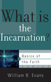 What is the Incarnation? - Basics of the Faith Series (Evans)