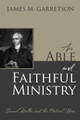 An Able and Faithful Ministry: Samuel Miller and the Pastoral Office