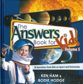 The Answers Book for Kids, Vol. 5 (Ham & Hodge)