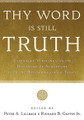 Thy Word is Still Truth: Essential Writings on the Doctrine of Scripture from the Reformation to Today (Lillback & Gaffin, eds.)