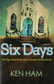 Six Days: The Age of the Earth and the Decline of the Church (Ham)