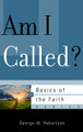 Am I Called? - Basics of the Faith Series (Robertson)