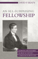 An All-Surpassing Fellowship: Learning from Robert Murray M'Cheyne's Communion with God
