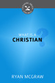 What Is a Christian? - Cultivating Biblical Godliness Series (McGraw)
