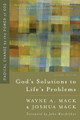 God's Solutions to Life's Problems: Radical Change by the Power of God (Mack)