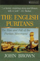 The English Puritans: The Rise and Fall of the Puritan Movement (Brown)