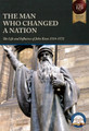 The Man Who Changed a Nation: The Life and Influence of John Knox (1514-1572)