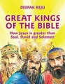 Great Kings of the Bible: How Jesus is Greater than Saul, David and Solomon (Reju)