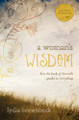 A Woman's Wisdom: How the Book of Proverbs Speaks to Everything (Brownback)