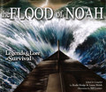 The Flood of Noah: Legends & Lore of Survival (Hodge & Welch)