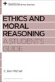 Ethics and Moral Reasoning: A Student's Guide (Mitchell)