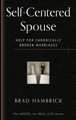 Self-Centered Spouse: Help for Chronically Broken Marriages - The Gospel for Real Life Series (Hambrick)