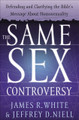 The Same Sex Controversy: Defending and Clarifying the Bible's Message About Homosexuality (White & Niell)