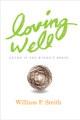 Loving Well: Even If You Haven't Been (Smith)