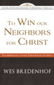 To Win Our Neighbors for Christ: The Missiology of the Three Forms of Unity - Explorations in Reformed Confessional Theology (Bredenhof)