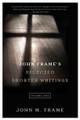 John Frame's Selected Shorter Writings, Vol. 1