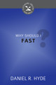 Why Should I Fast? - Cultivating Biblical Godliness Series (Hyde)