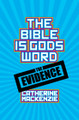 The Bible Is God's Word: The Evidence