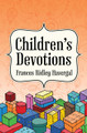 Children's Devotions - Havergal