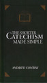The Shorter Catechism Made Simple (Conway)